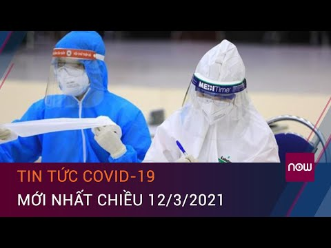 Cập nhật tin tức Covid-19 12/3/2021: 2 ca mắc Covid-19 tại Hải Dương và 13 ca nhập cảnh | VTC Now