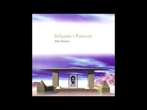 Selassie I Forever - Max Romeo (Full Album)