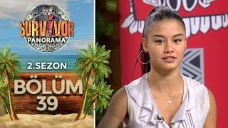 Survivor Panorama 2.Sezon | 39.Bölüm