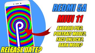 Redmi 5a MIUI 11 Release Date? | Redmi 5a Android Pie?, Face Unlock?, Portrait Mode?, Dark Mode?