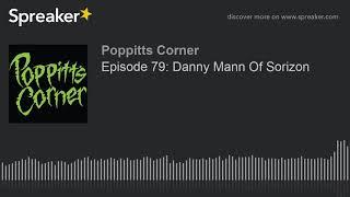 Episode 79: Danny Mann Of Sorizon