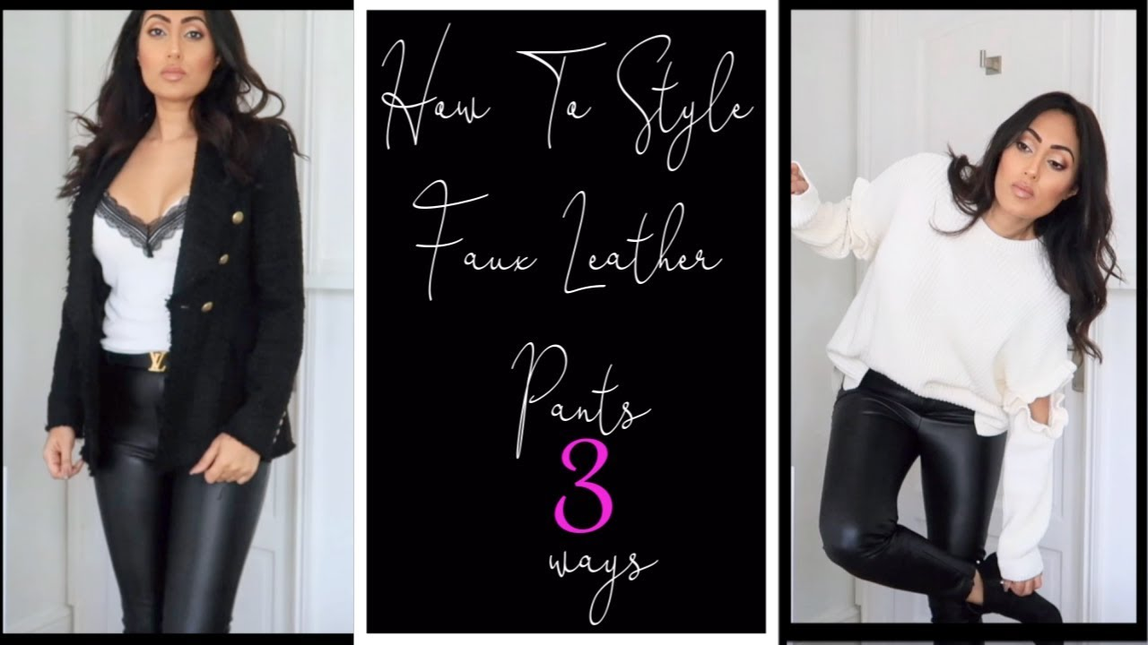 How to Style Faux Leather Pants