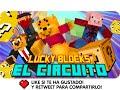 EL CIRCUITO DE LUCKY BLOCKS! | Minecraft con Exo, Macundra, Sarinha y Luh