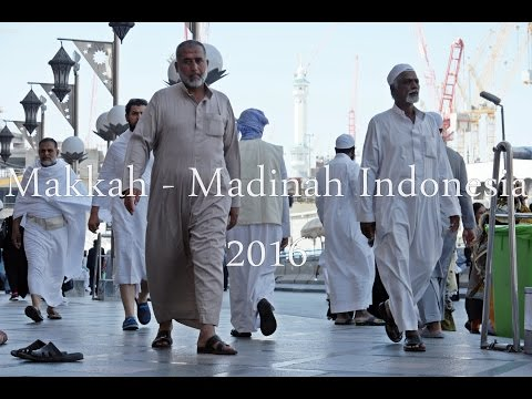 Makkah Madinah 2016 Indonesia FULL HD