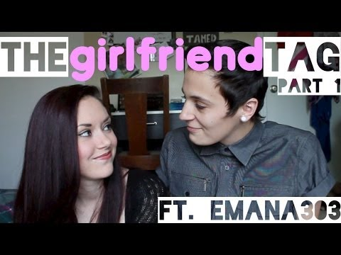The Girlfriend Tag with Emana