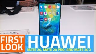 Huawei Mate 20, Mate 20 Pro, and Mate 20 X First Look | Price, Specs, Cameras, and More