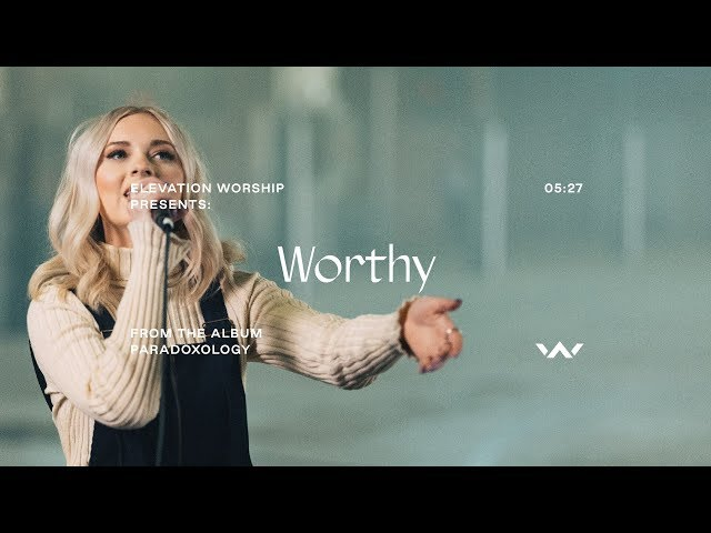 Worthy (Paradoxology) | Official Music Video | Elevation Worship
