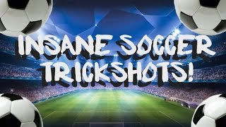 Impossible Soccer Trickshots!