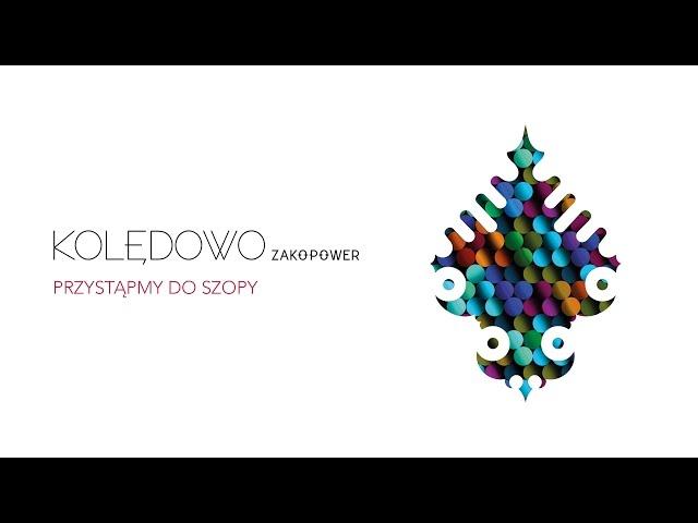 Zakopower - Przystąpmy do szopy (Official Audio)