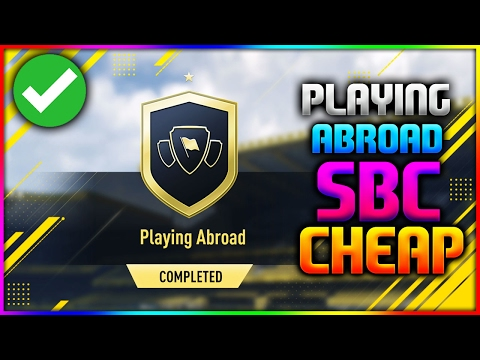 FIFA 17 | PLAYING ABROAD SBC *CHEAP* (FIFA 17 PLAYING ABROAD SQUAD BUILDER CHALLENGE *NO LOYALTY*)