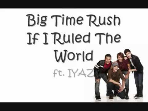big time rush if i ruled the world song