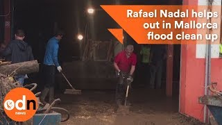 Rafael Nadal helps with Mallorca's flood clean up