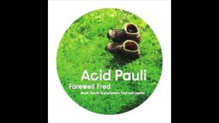 Acid Pauli - Farewell Fred (A1)