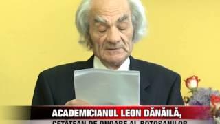 academicianul leon dănăilă cetăţean de onoare al botoşanilor