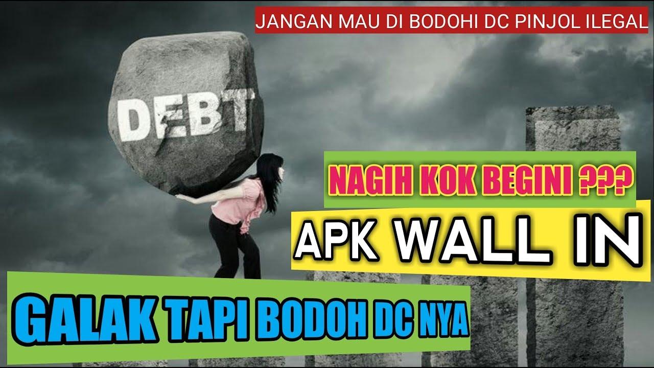 Pinjol Ilegal Jangan Dibayar Dc Apk Wall In Nagihnya Aneh Auto