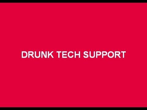 Drunk Tech Support - LIVE