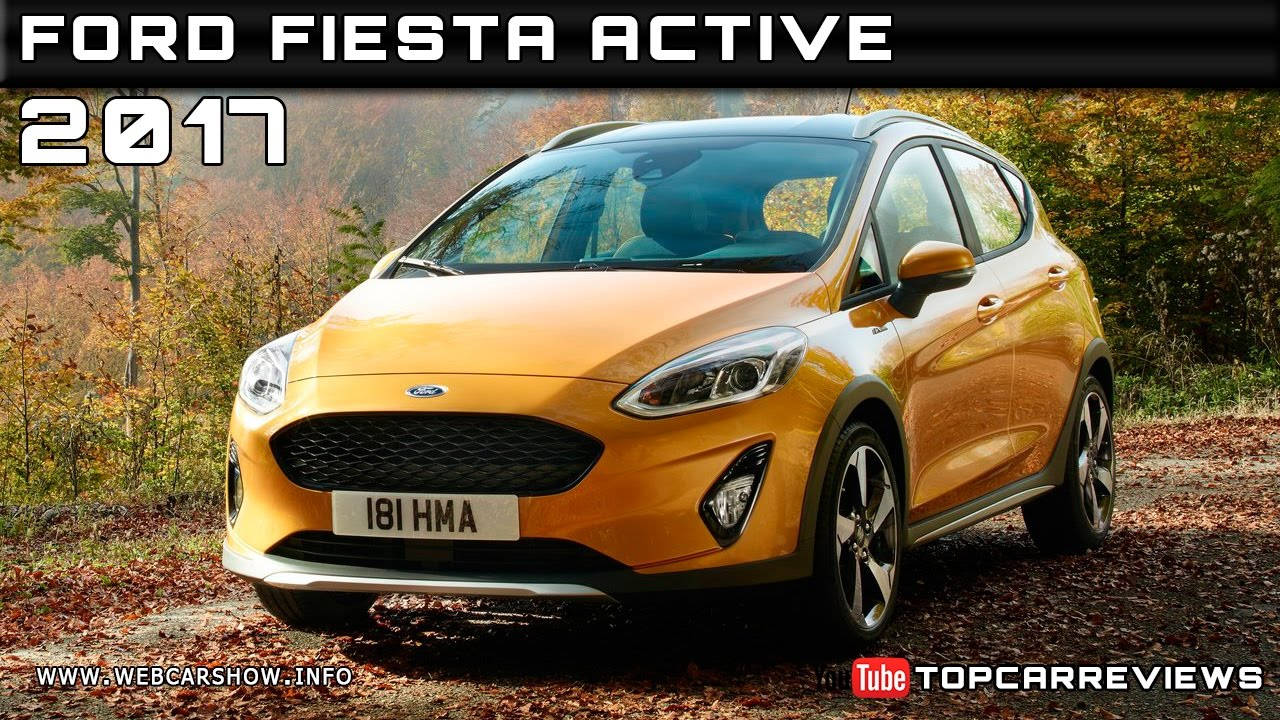 2017 ford fiesta active review rendered price specs release date youtube. Black Bedroom Furniture Sets. Home Design Ideas