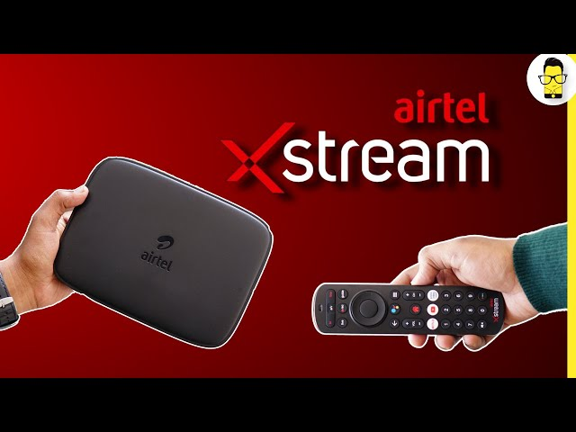 Airtel Xstream Box - Smart TV, DTH and Plans Explained