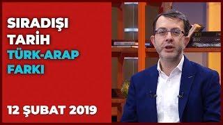 Sıradışı Tarih - 19 Şubat 2019 | Turgay Güler | Mehmet Çelik