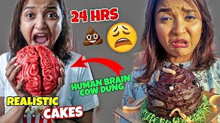 I Ate REALISTIC CAKES For 24 HOURS Challenge - Most Funny CAKE CHALLENGE India - *HUMAN BRAIN*