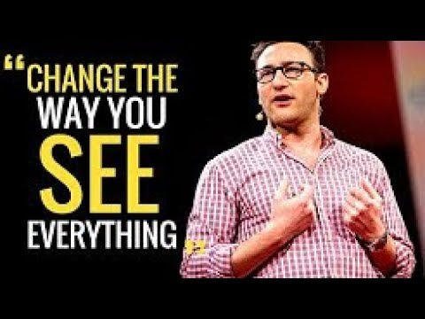 Simon Sinek - Change the Way You See Everything