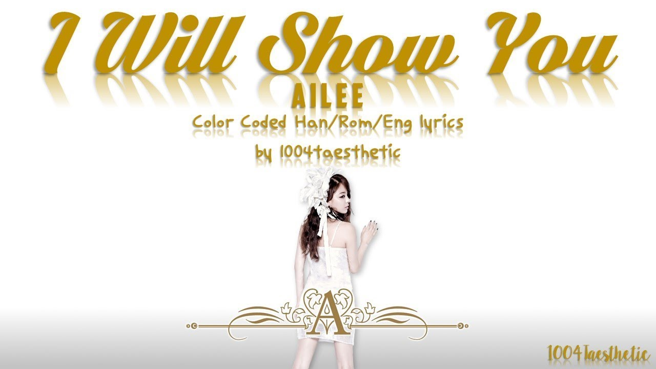 Ailee i will show you color coded hanromeng ailee i will show you color coded hanromeng lyrics stopboris Image collections