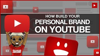 How to Build Your Personal Brand on YouTube