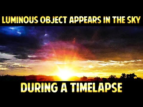 LUMINOUS Object Appears in The Sky During a TIMELAPSE - September 2016