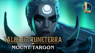"Tales of Runeterra: Targon | ""The Vaulted Road"""