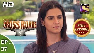 Crossroads - Ep 37 - Full Episode - 29th August, 2018