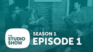 The Studio Show - Episode 1