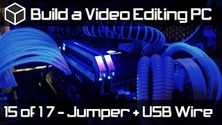 Installing Motherboard Jumper and USB Wires - Build a Powerful Video Editing PC - Part 15