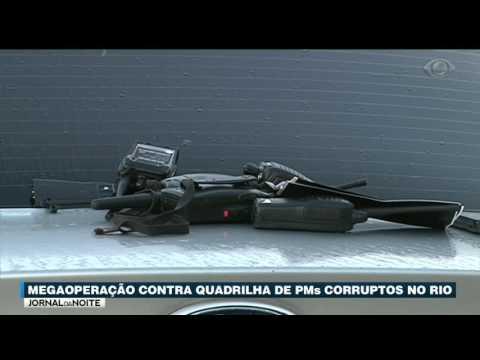Megaoperação Prende Quadrilha De PMs Corruptos No RJ