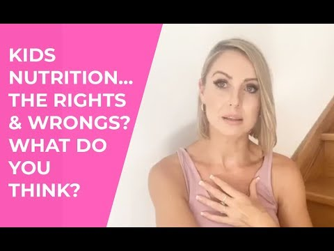 Kids nutrition... The rights and wrongs? What do you think?