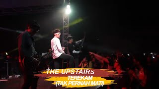THE UPSTAIRS TEREKAM  (TAK PERNAH MATI)  Live at  YOGJAKARTA 29 NOV 2019