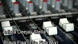 Brava Fisa  - Deejay Stella (Trip Fisa Mix)