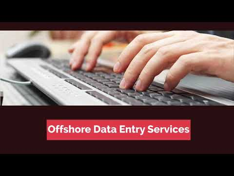 Importance of Offshore Data Entry Service/ Offshore Data Entry Service Offers a Great Facility