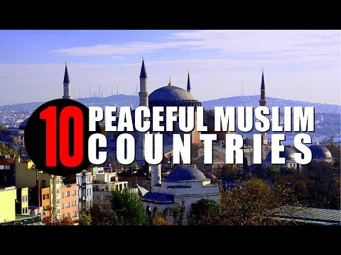 Top 10 Peaceful Muslim Countries in the World [UPDATED 2017]