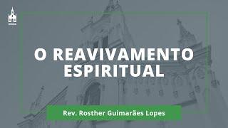 O Reavivamento Espiritual - Rev. Rosther Guimarães Lopes - Culto Noturno - 25/10/2020