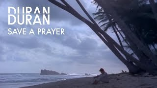 Watch Duran Duran Save A Prayer video