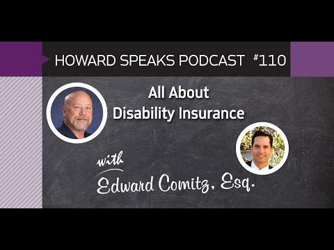 All About Disability Insurance with Edward Comitz : Howard Speaks Podcast #110