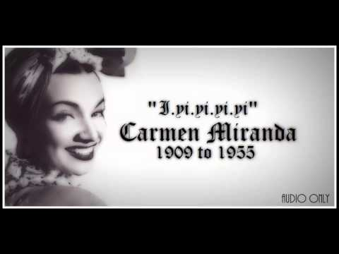 """I Yi Yi Yi Yi (I Like You Very Much)"" by Carmen Miranda (Audio Only)"