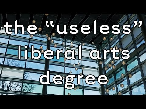 "The ""Useless"" Liberal Arts Degree and You"