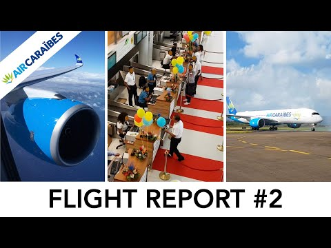 [SPECIAL] AIR CARAIBES A350-900XWB Trip Report Around Martinique