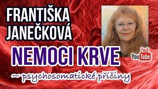 Františka Janečková - Nemoci krve ~ psychosomatické příčiny