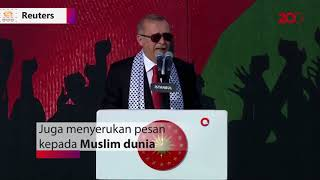 Seruan Erdogan Untuk Dunia: Lawan Israel!