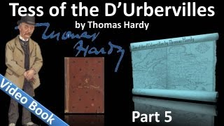 Part 5 - Tess of the d'Urbervilles Audiobook by Thomas Hardy (Chs 32-37)(, 2011-10-06T03:10:46.000Z)
