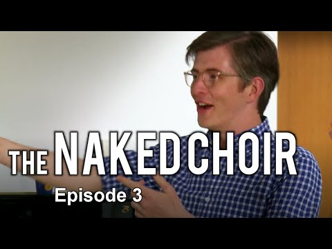 The Naked Choir with Gareth Malone - Episode 3