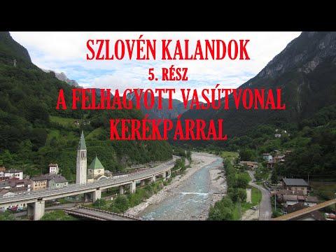 Szlovén Kalandok 5. - A felhagyott vasútvonal kerékpárral - Szlovénia, Olaszország