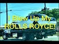 My Rolls Royce Phantom Blew Up! You won't believe what happened!